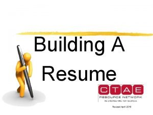 Building A Resume Revised April 2010 Your Resume