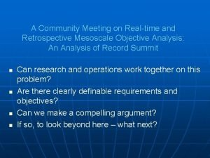 A Community Meeting on Realtime and Retrospective Mesoscale