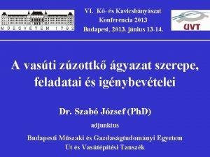 VI K s Kavicsbnyszat Konferencia 2013 Budapest 2013