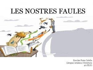 LES NOSTRES FAULES Escoles Freta Calella Llengua catalana