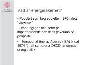 Vad r energiskerhet Populrt som begrepp efter 1970
