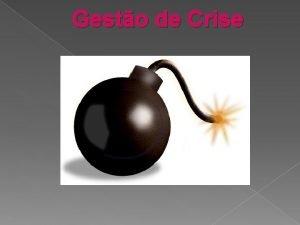 Gesto de Crise O que crise Uma crise