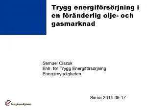Trygg energifrsrjning i en frnderlig olje och gasmarknad