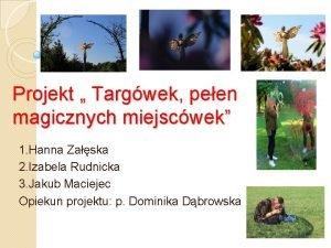 Projekt Targwek peen magicznych miejscwek 1 Hanna Zaska