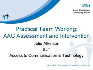 Practical Team Working AAC Assessment and Intervention Julie
