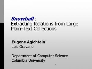 Snowball Extracting Relations from Large PlainText Collections Eugene