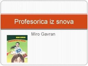 Profesorica iz snova Miro Gavran Mjesto radnje kola