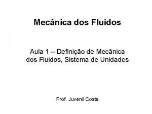 Mecnica dos Fluidos Aula 1 Definio de Mecnica