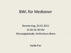 BWL fr Mediziner Donnerstag 20 01 2011 15