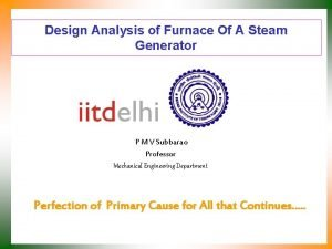 Design Analysis of Furnace Of A Steam Generator