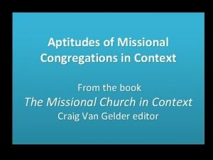 Aptitudes of Missional Congregations in Context From the