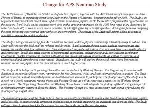 Charge for APS Neutrino Study The APS Divisions