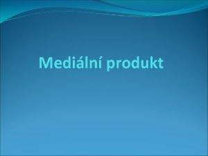 Mediln produkt Co je to mediln produkt Nap