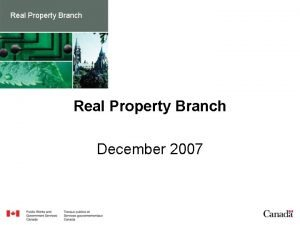 Real Property Branch December 2007 Outline Real Property