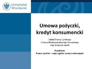 Umowa poyczki kredyt konsumencki Zakad Prawa Cywilnego i