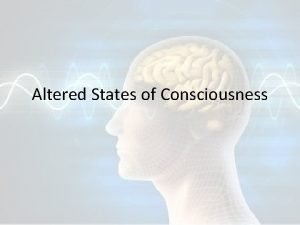 Altered States of Consciousness Dream Experiment Is it