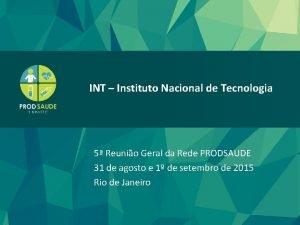 5 Reunio Geral da Rede PRODSAUDE INT Instituto