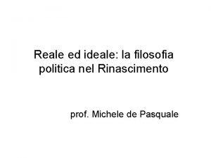 Reale ed ideale la filosofia politica nel Rinascimento
