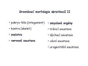 Srovnvac morfologie obratlovc II pokryv tla integument smyslov