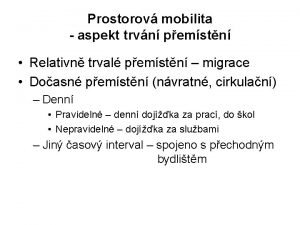 Prostorov mobilita aspekt trvn pemstn Relativn trval pemstn