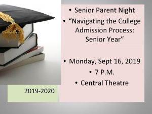Senior Parent Night Navigating the College Admission Process