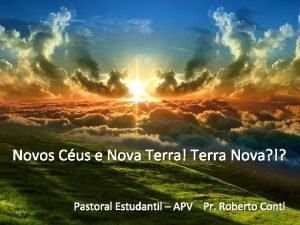 Novos Cus e Nova Terra Terra Nova Pastoral
