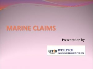 MARINE CLAIMS Presentation by CLAIMS DEFINITION A demand