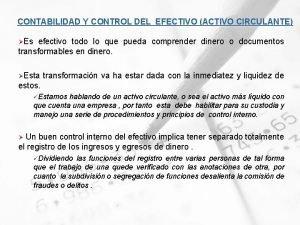 CONTABILIDAD Y CONTROL DEL EFECTIVO ACTIVO CIRCULANTE Es