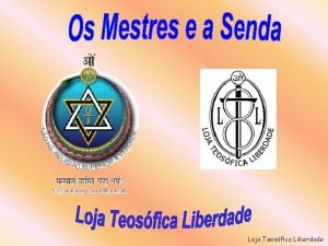Loja Teosfica Liberdade Os Mestres e a Senda