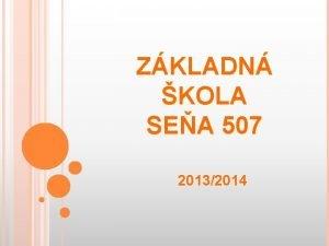 ZKLADN KOLA SEA 507 20132014 ZKLADN DAJE DAJE