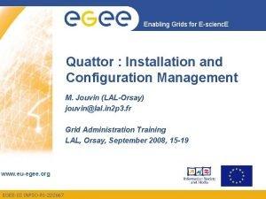 Enabling Grids for Escienc E Quattor Installation and