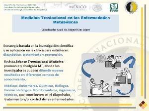 Medicina Traslacional en las Enfermedades Metablicas Coordinador Acad