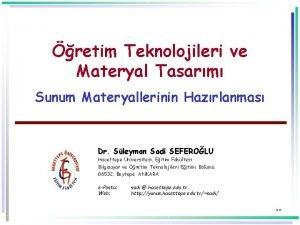 retim Teknolojileri ve Materyal Tasarm Sunum Materyallerinin Hazrlanmas