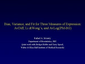 Bias Variance and Fit for Three Measures of