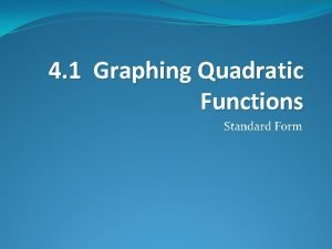 4 1 Graphing Quadratic Functions Standard Form Quadratic