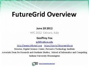 Future Grid Overview June 28 2012 HPC 2012