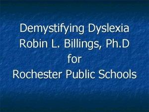 Demystifying Dyslexia Robin L Billings Ph D for