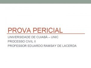 PROVA PERICIAL UNIVERSIDADE DE CUIAB UNIC PROCESSO CIVIL
