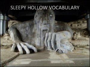 SLEEPY HOLLOW VOCABULARY MONDAY Conquest winning of favor