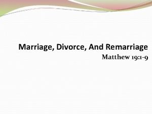 Marriage Divorce And Remarriage Matthew 19 1 9