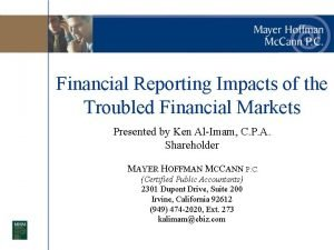 Financial Reporting Impacts of the Troubled Financial Markets