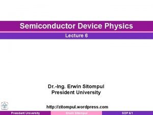 Semiconductor Device Physics Lecture 6 Dr Ing Erwin