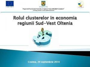 Rolul clusterelor in economia regiunii SudVest Oltenia Craiova