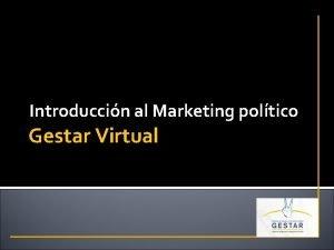 Introduccin al Marketing poltico Gestar Virtual Marketing poltico