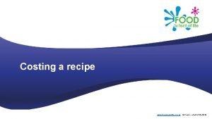 Costing a recipe www foodafactoflife org uk Food