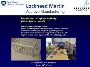 Lockheed Martin Additive Manufacturing Introduction to Engineering Design