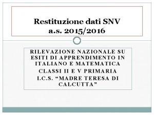 Restituzione dati SNV a s 20152016 RILEVAZIONE NAZIONALE