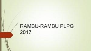 RAMBURAMBU PLPG 2017 Pembekalan Materi PLPG Tahapan Pembekalan