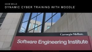 ADAM WELLE DYNAMIC CYBER TRAINING WITH MOODLE Distribution