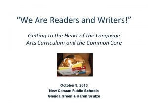 We Are Readers and Writers Getting to the